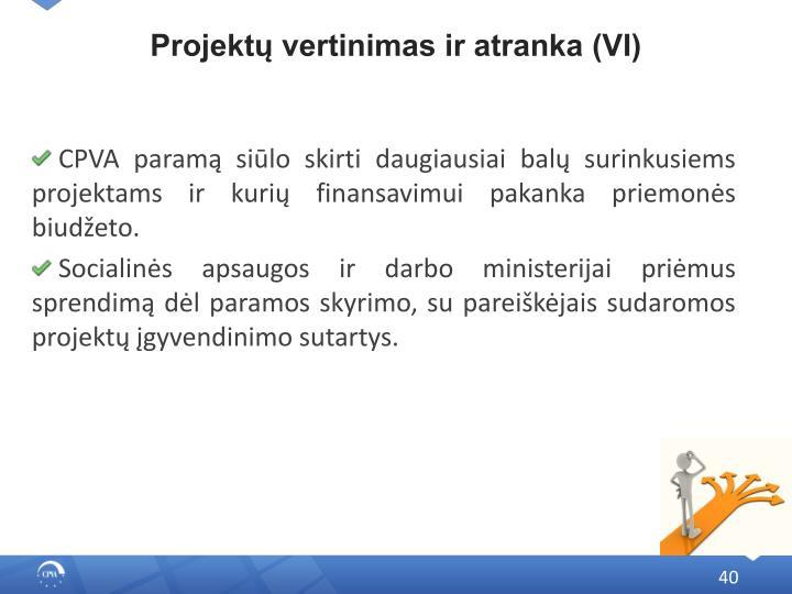 Projektų vertinimas ir atranka (VI)