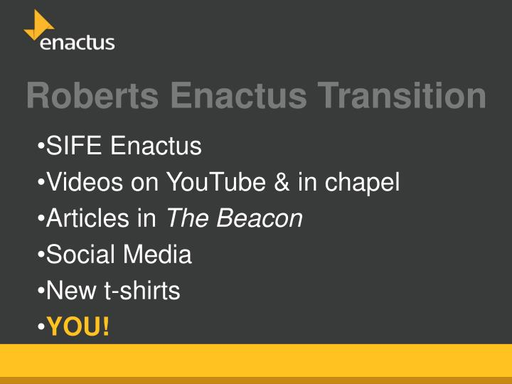 Roberts Enactus Transition