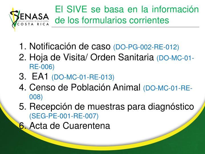 El SIVE se basa en la información de los formularios corrientes
