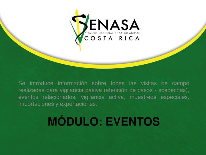 Se introduce información sobre todas las visitas de campo realizadas para vigilancia