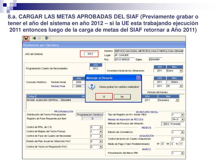 8.a. CARGAR LAS METAS APROBADAS DEL SIAF (