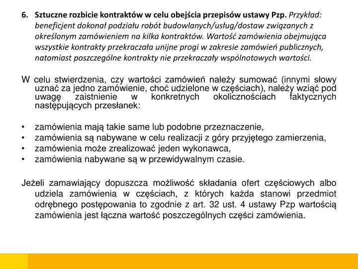 Sztuczne rozbicie kontraktów w celu obejścia przepisów ustawy Pzp.