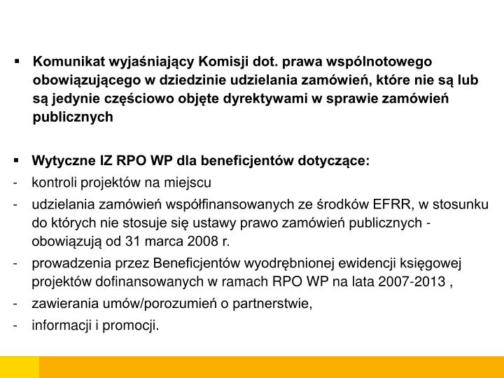 Komunikat wyjaśniający Komisji dot. prawa wspólnotowego obowiązującego w dziedzinie udzielania zamówień, które nie są lub są jedynie częściowo objęte dyrektywami w sprawie zamówień publicznych