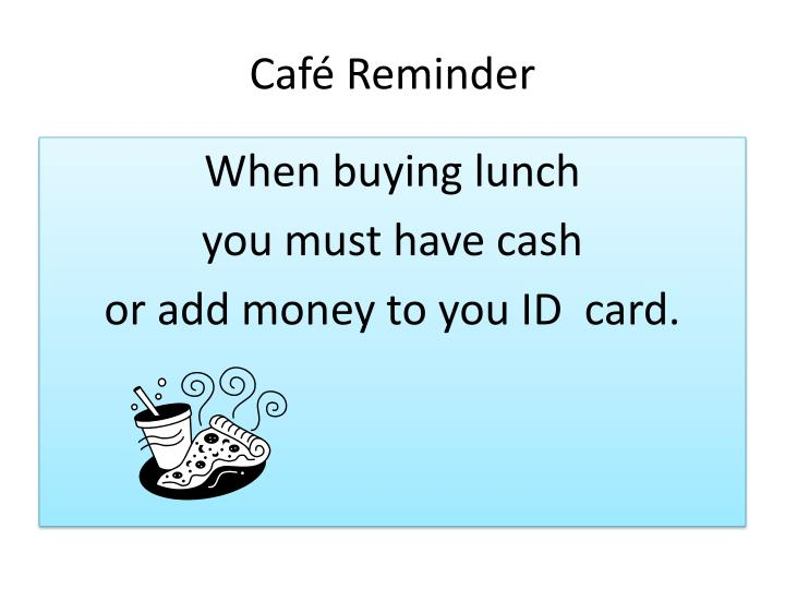 Café Reminder