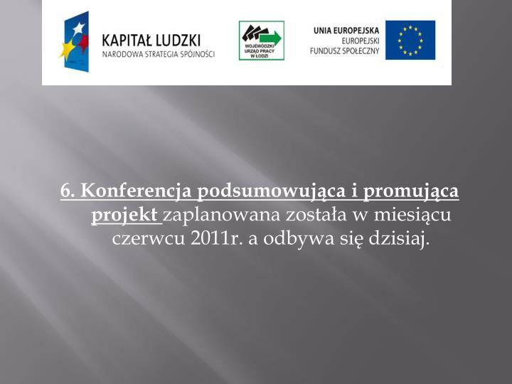 6. Konferencja podsumowująca i promująca projekt