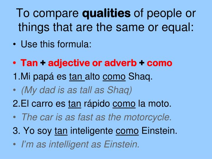 To compare qualities of people or things that are the same or equal