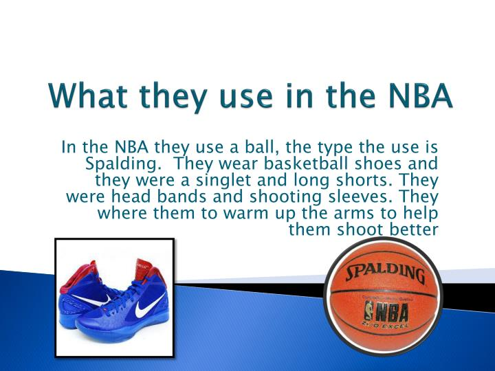 What they use in the NBA