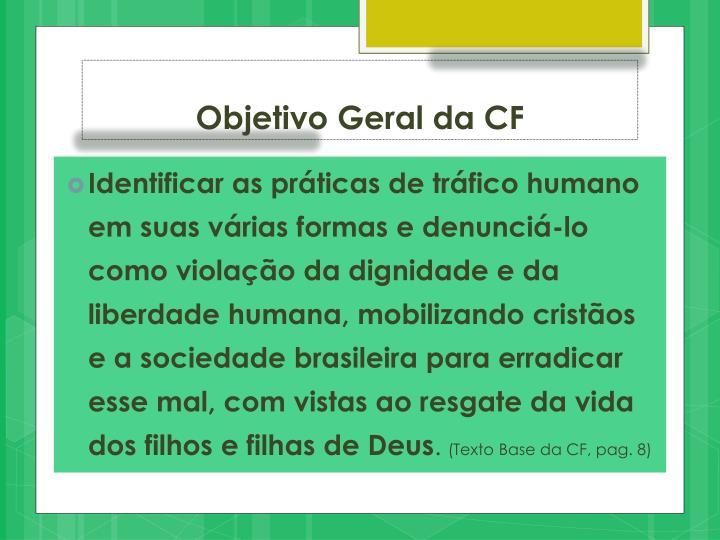 Objetivo Geral da CF