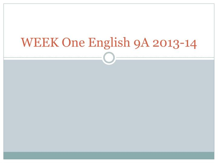Week one english 9a 2013 14