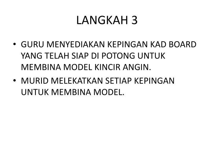 LANGKAH 3