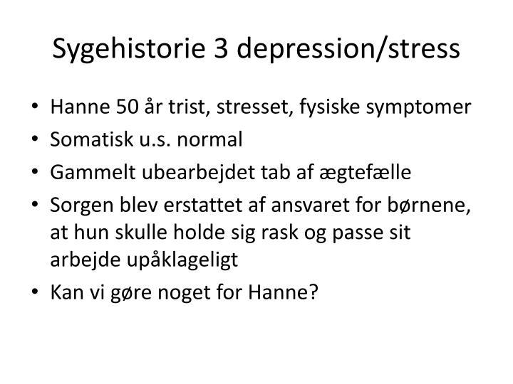Sygehistorie 3 depression/stress