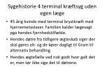 sygehistorie 4 terminal kr ftsyg uden egen l ge