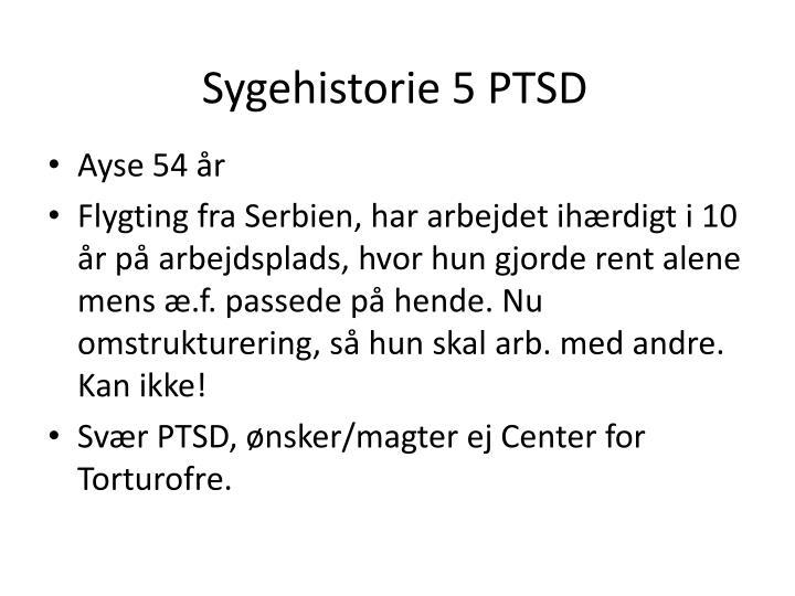 Sygehistorie 5 PTSD
