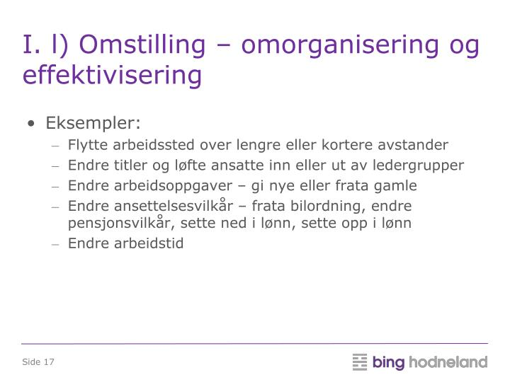 I. l) Omstilling – omorganisering og  effektivisering