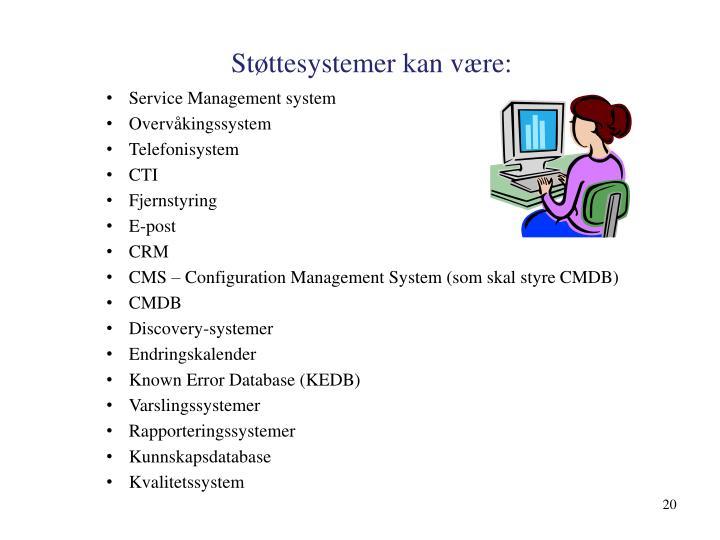 Støttesystemer kan være: