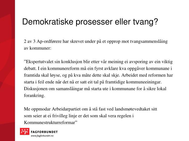 Demokratiske prosesser eller tvang?
