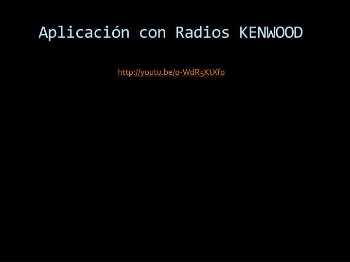 Aplicación con Radios KENWOOD