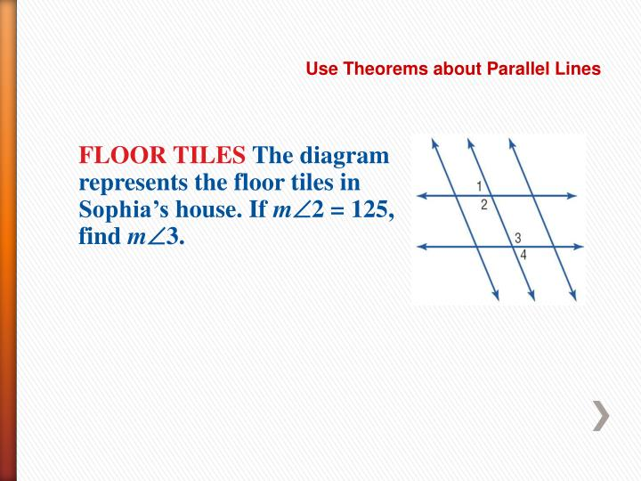 Use Theorems about Parallel Lines
