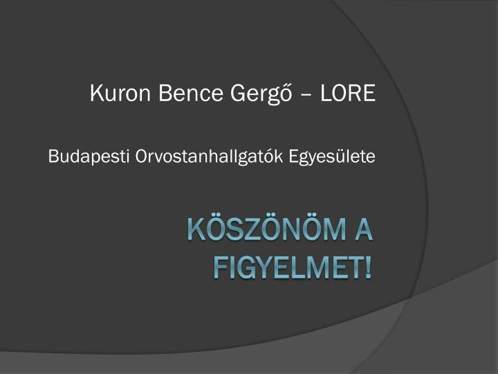 Kuron Bence Gergő – LORE