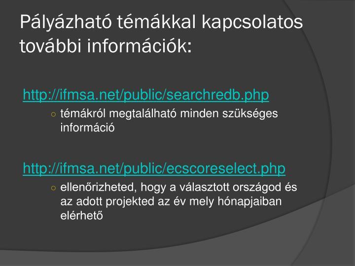 Pályázható témákkal kapcsolatos további információk: