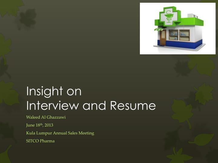 Insight on interview and resume