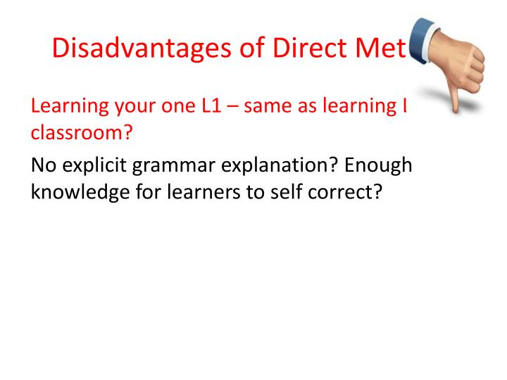 Disadvantages of Direct Method