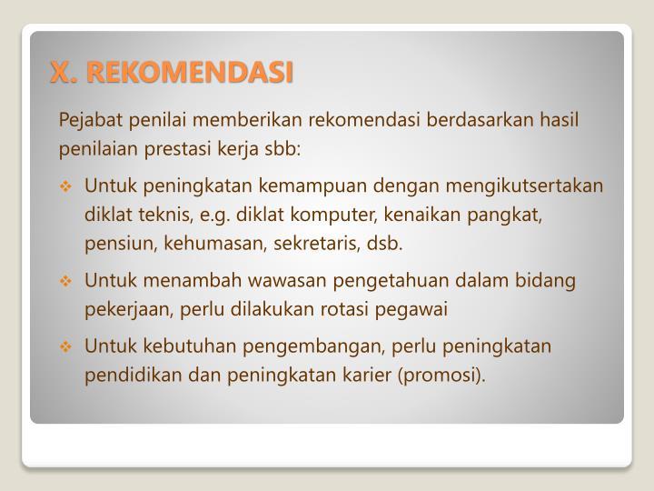 Pejabat penilai memberikan rekomendasi berdasarkan hasil penilaian prestasi kerja sbb: