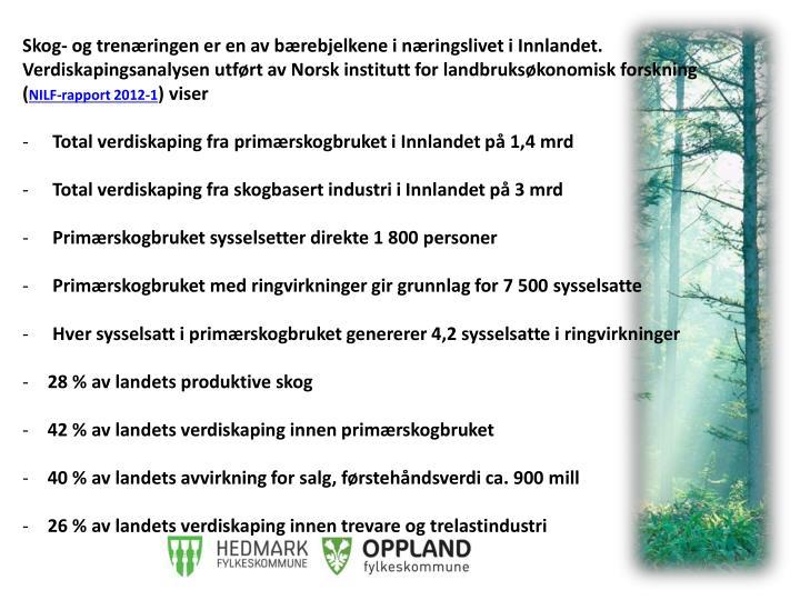 Skog- og trenæringen er en av bærebjelkene i næringslivet i Innlandet.