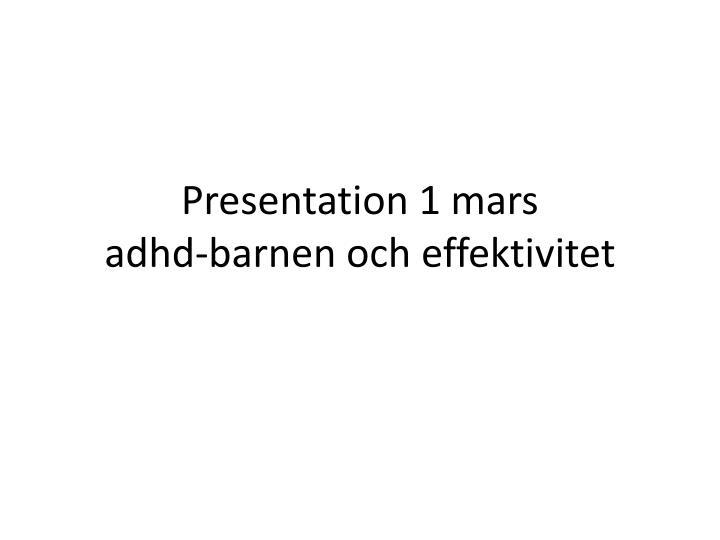 Presentation 1 mars