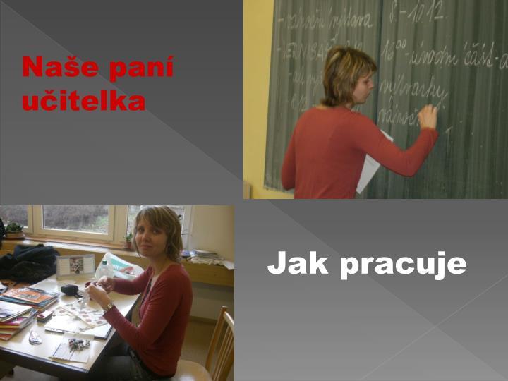 Naše paní učitelka