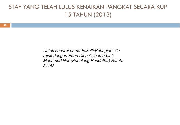 STAF YANG TELAH LULUS KENAIKAN PANGKAT SECARA KUP 15 TAHUN (2013)