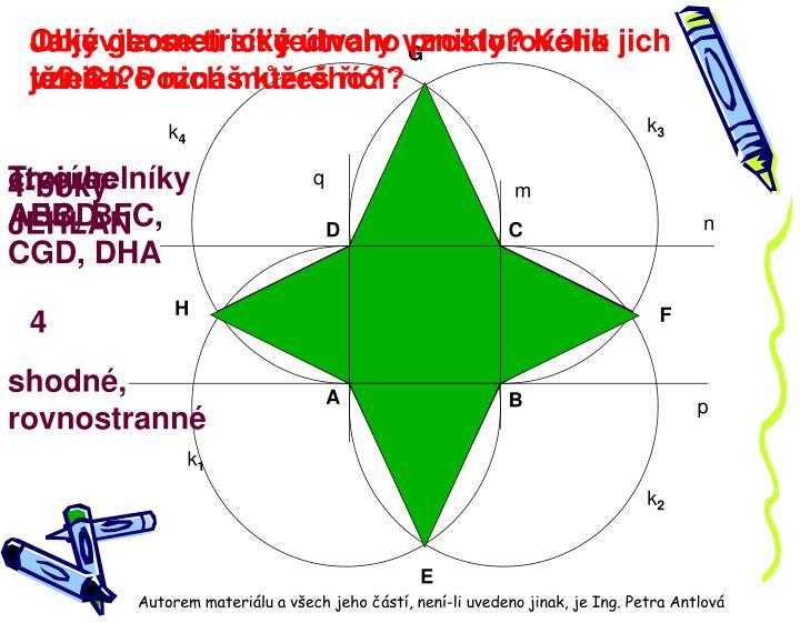 Jaké geometrické útvary vznikly? Kolik jich je? Co o nich můžeš říci?