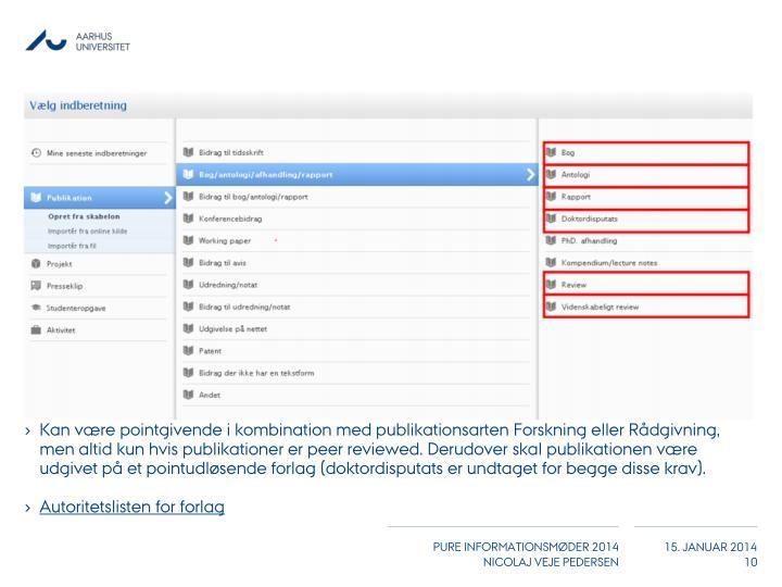 Kan være pointgivende i kombination med publikationsarten Forskning eller Rådgivning, men altid kun hvis