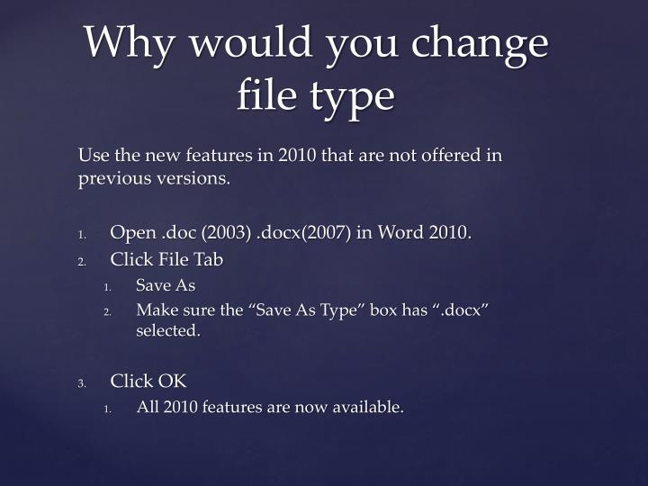 Why would you change file type