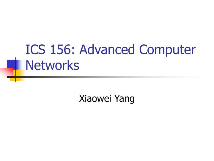 Ics 156 advanced computer networks