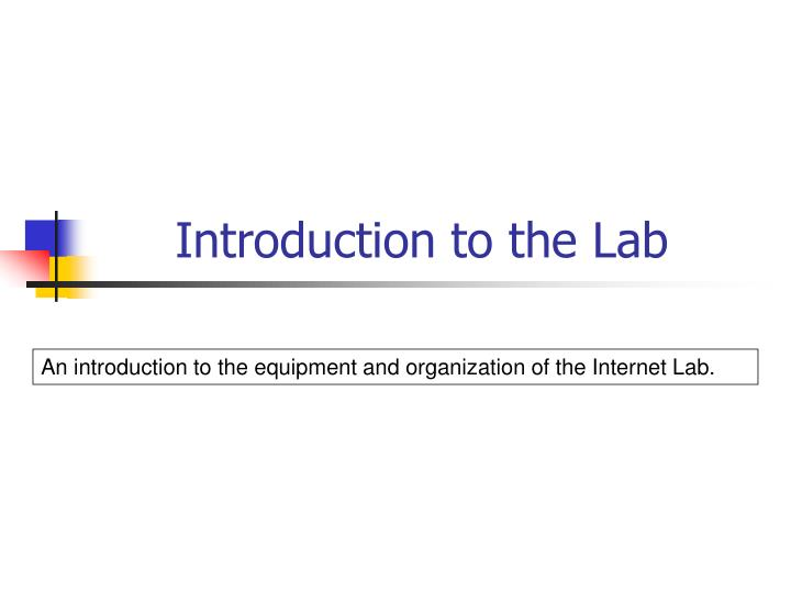 Introduction to the Lab