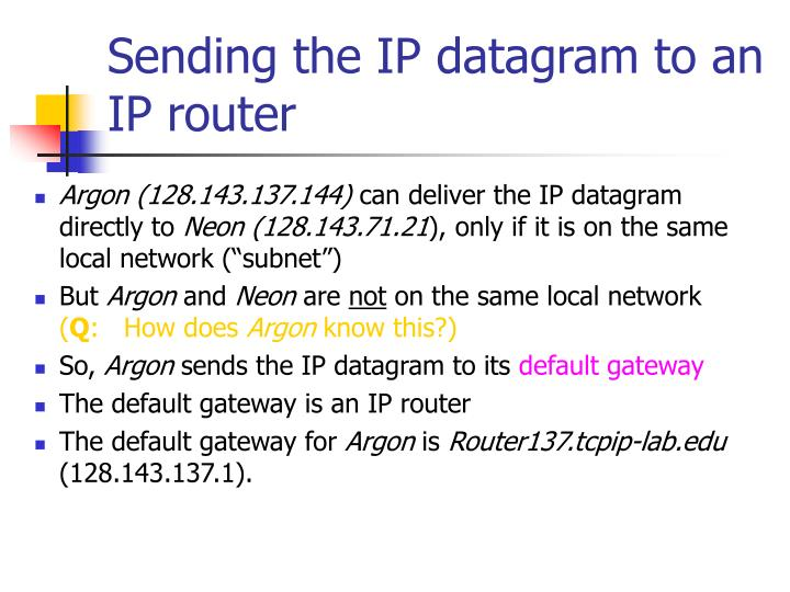 Sending the IP datagram to an IP router