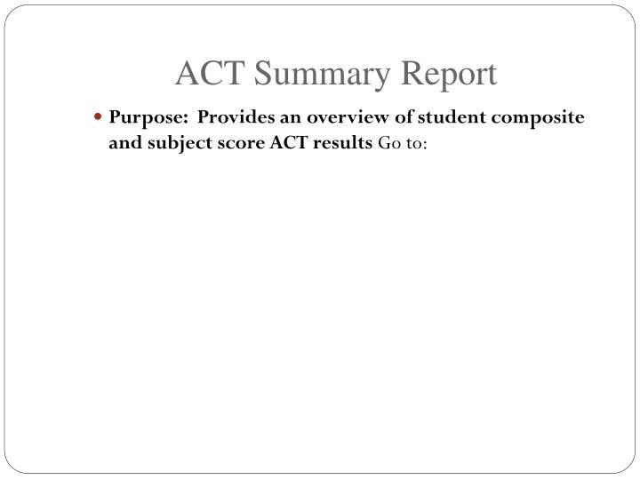 ACT Summary Report