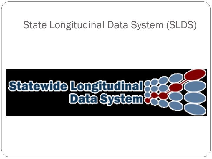 State Longitudinal Data System (SLDS)