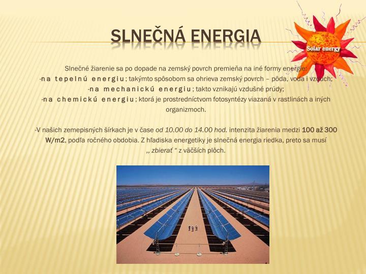 Slnečné žiarenie sa po dopade na zemský povrch premieňa na iné formy energie: