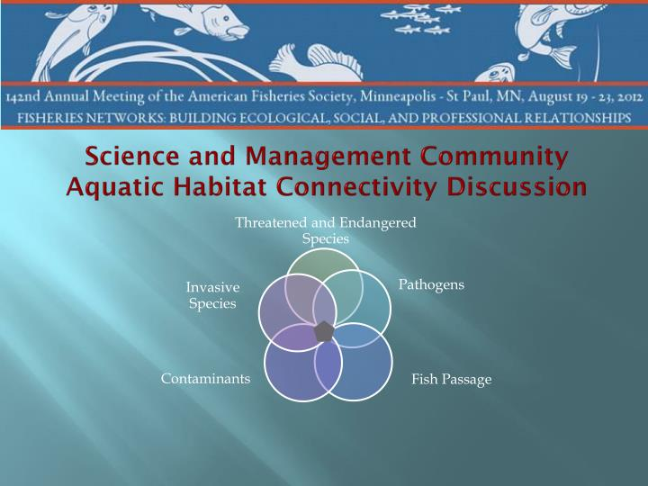 Science and management community aquatic habitat connectivity discussion