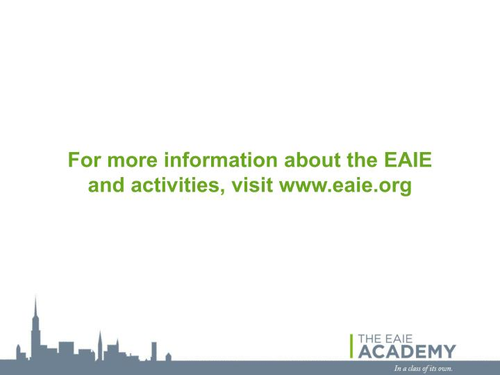 For more information about the EAIE