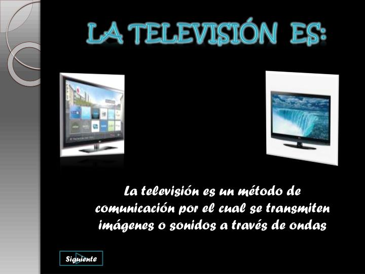 la Televisión  es: