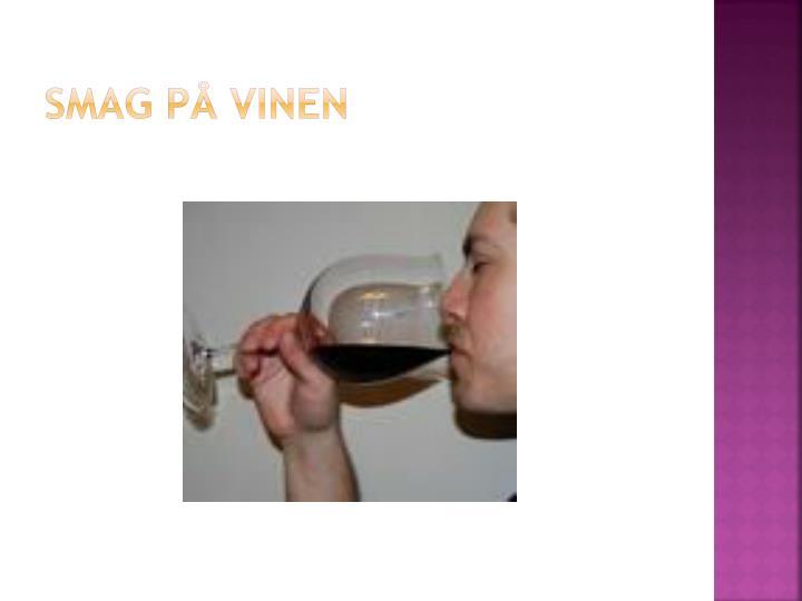Smag på vinen