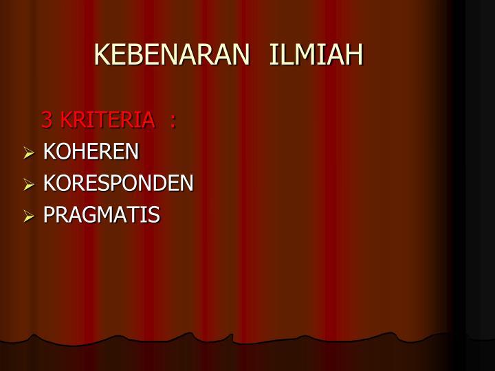 KEBENARAN  ILMIAH