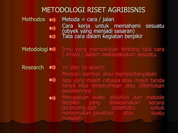 METODOLOGI RISET AGRIBISNIS