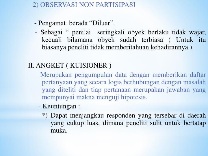 2) OBSERVASI NON PARTISIPASI