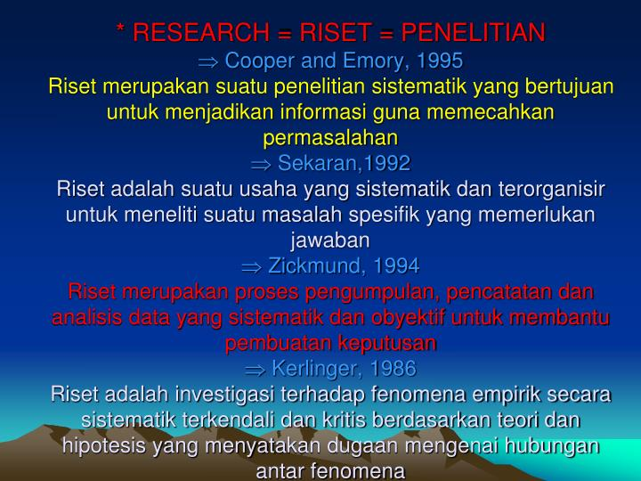 * RESEARCH = RISET = PENELITIAN