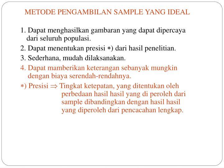 METODE PENGAMBILAN SAMPLE YANG IDEAL