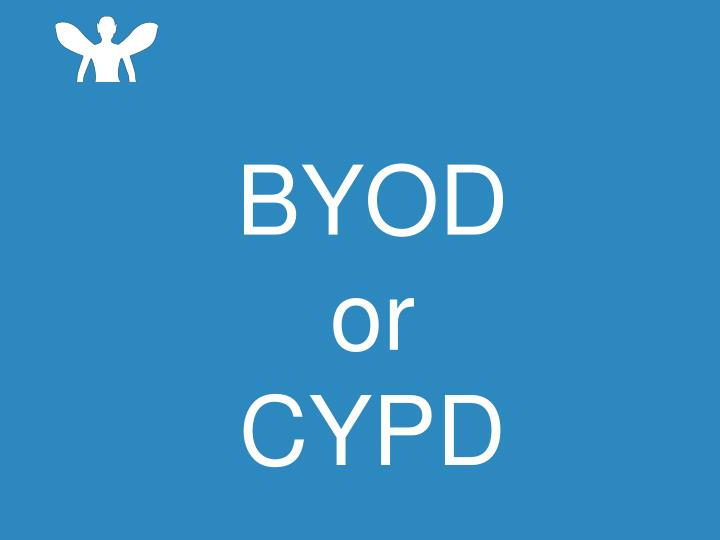 Byod or c ypd